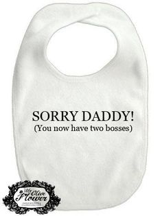 Sorry Daddy You Know Have Two Bosses  Embroidered by MyOliveFlower, $10.50