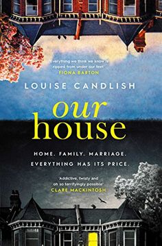 Our House by Louise Candlish https://www.amazon.co.uk/dp/B072M5S9XH/ref=cm_sw_r_pi_dp_U_x_MqTAAb5KJG1KH