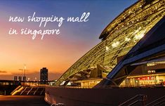The best and recommended new shopping malls in Singapore.