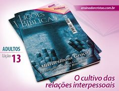 Orientações pedagógicas para a lição 13: O Cultivo das Relações Interpessoais, elaboradas por Roberto José.