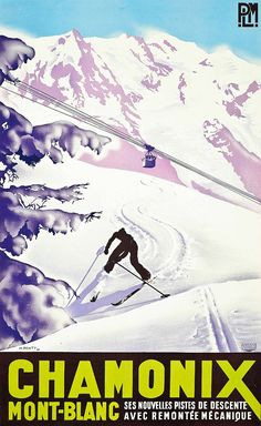Poster for Chamonix and Mont Blanc, illustrated by Max Ponty. Lithograph printed in 1935 by Agence Francaise de Propagande for the French PLM Railway Company. Winter Family Vacations, Vintage Ski Posters, Chamonix Mont Blanc, Best Ski Resorts, Retro Illustration, Illustrations And Posters, Vintage Illustrations, Art Posters, Advertising Poster