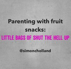Parenting with fruit snacks...guilty