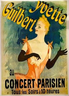 Cheret created numerous lithographic posters for The Moulin Rouge and for the people who frequented the cabarets which represented the night life of Paris at that time. He created posters for Yvette Guilbert at the Concert Parisien which shows Yvette with her long black gloves, something she always wore. You can see the long black gloves in Guilbert's poster for her performance in Kanjarowa at the Casino de Paris.