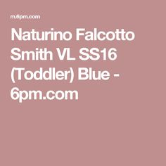 Naturino Falcotto Smith VL SS16 (Toddler) Blue - 6pm.com Ss16, Brand You, Blue, Style, Swag, Outfits