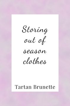 Scottish capsule wardrobe blogger Tartan Brunette shares how she stores her out of season clothes to keep them looking great