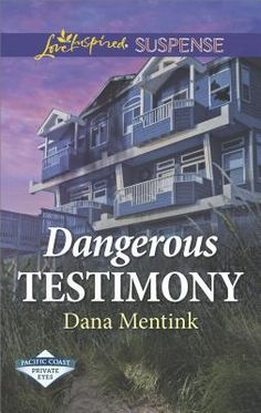 Dangerous Testimony by Dana Mentink (Pacific Coast Private Eyes #4)