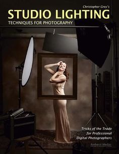 Studio lighting techniques for photography tricks of the trade for professional digital photographer