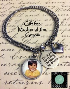 """Mother of the Groom, Mother of the Groom bracelet, """"Thank you for raising the Man of My Dreams"""", photo charm, wedding keepsake, from brideBeautiful stainless st"""