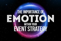 The Importance of Emotion within Your Event Strategy