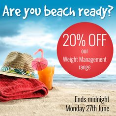 Get ready for Summer with the help of our fab 20% off sale on our entire Weight Management range! :) Offer ends at midnight, 27th June. Don't miss out!