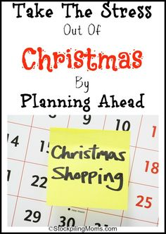 Take The Stress Out Of Christmas By Planning Ahead Now!
