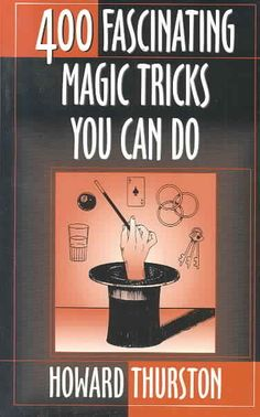 Four-Hundred Fascinating Magic Tricks You Can Do