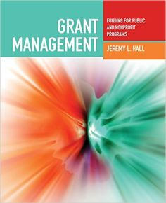 Grant Management: Funding For Public And Nonprofit Programs: Jeremy L. Hall: 9780763755270: Amazon.com: Books