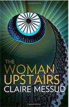 The Woman Upstairs by Claire Messud – review | Books | The Guardian Enjoyed this book, can't say why exactly---the characters, the jumping back and forth, the anticipation of something great, the big bang in the subtleties...