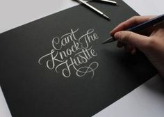 Can't Knock The Hustle - black on black on Behance type typography script handlettering hand lettering graphic design Handwritten Letters, Typography Letters, Typography Design, Hand Lettering, Typography Inspiration, Design Inspiration, Crock Pot Tacos, Hustle Quotes, Cute Words