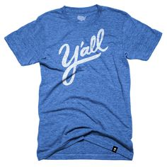 """This item is a pre-order. Expected shipping date is August 5, 2016. Size Chart The Stately Type Y'all tee features a hand-lettered """"y'all"""" super soft tri-blend unisex crewneck or unisex v-neck t-shirt"""