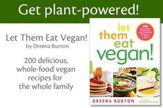 Dreena Burton's Plant Powered Kitchen. Excellent site for whole food vegan recipes.