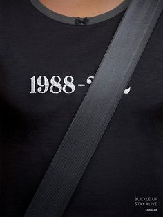 Quebec Automobile Insurance Society: Seatbels.  Interesting thing. My real birthday date is on the shirts