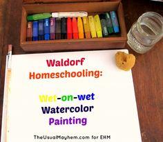 Waldorf Homeschooling: Wet-on-Wet Watercolor Painting