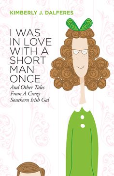 I Was In Love With a Short Man Once. I hear the author is truly insane...but it's a funny book.