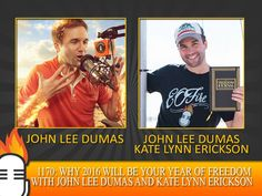 1170: Why 2016 will be YOUR YEAR OF FREEDOM with John Lee Dumas and Kate Lynn Erickson
