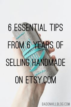 Six of the best tips for selling handmade on Etsy: Whether your shop is brand new or several years old, these are 6 of the most important tips for selling products you make on etsy. I started out six years ago and had no idea what I was doing. I would have given my arm for this information back then - or even just a year or two ago. Now you can learn them for free!