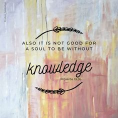 Also it is not good for a soul to be without #knowledge - from the book of Proverbs, chapter 19 verse 2b. This is why we read! To enrich our souls and pursue deeper knowledge of Jesus. Proverbs 19, Book Of Proverbs, Encouraging Verses, Bible Verses, Your Word, Word Of God, Verses About Love, Book Club Books, Christian Quotes