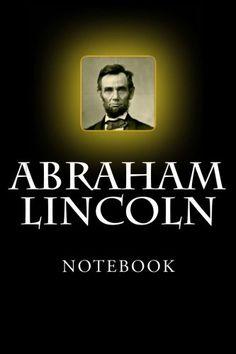 "(6"" x 9"" w/Glossy Cover Finish)  Abraham Lincoln Notebook: 6"" x 9"" by Richard B. Foster https://www.amazon.com/dp/154890872X/ref=cm_sw_r_pi_dp_x_Mf6AzbRF6REC0"