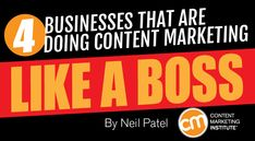 4 Businesses That Are Doing Content Marketing Like a Boss (and How You Can Do It Too)