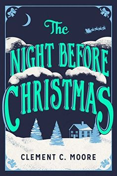 """Read """"The Night Before Christmas The Classic Account of the Visit from St. Nicholas"""" by Clement C. Moore available from Rakuten Kobo. First published anonymously in later attributed to Clemente C. Moore—The Night Before Christmas is arguably one. Free Kindle Books, Free Ebooks, Nelson Demille, Christmas Poems, Reading Library, Words Worth, The Night Before Christmas, Book Nooks, Just Love"""