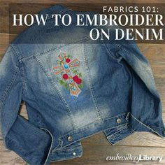 Get tips and tricks for adding machine embroidery to denim from Embroidery Library. Get tips and tricks for adding machine embroidery to denim from Embroidery Library. Machine Embroidery Thread, Machine Embroidery Projects, Learn Embroidery, Silk Ribbon Embroidery, Embroidery Stitches, Hand Embroidery, Embroidery Ideas, Embroidery On Denim, Simple Embroidery