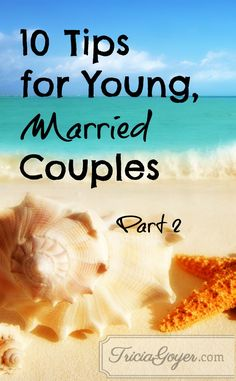 Meg: Love these wonderful marriage tips! 10 Tips for young married couples Part 2