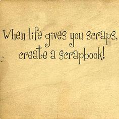 Cute scrapbook saying.