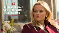 Madeline Martha Mackenzie: If you were crazy, you'd fit in perfectly in this town.  More on: http://www.magicalquote.com/series/big-little-lies/ #MadelineMarthaMackenzie #BigLittleLies
