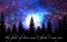 Sky full of stars and i think i saw you