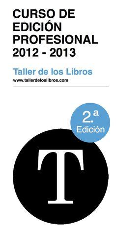 Convocatoria abierta en Madrid y Barcelona del Curso de Edición Profesional de Taller de los Libros.