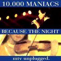 Because the Night - 10,000 Maniacs