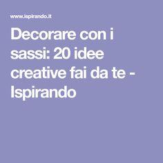Decorare con i sassi: 20 idee creative fai da te - Ispirando