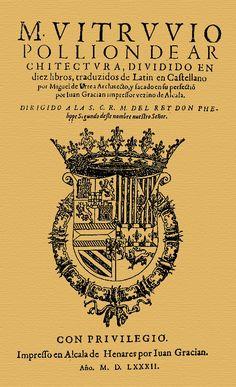 VITRUVIO POLLIÓN, MARCO, DE ARCHITECTURA, ALCALÁ DE HENARES, JUAN GRACIÁN, 1582, TRADUCCION  MIGUEL DE URREA