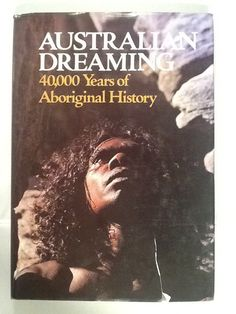 Isaacs, Jennifer. Lansdowne Press. Sydney. 1980. D/J. Hardcover. Australian Dreaming is the first Aboriginal history of the Australian continent and its people today, as told by the Aboriginal story-t