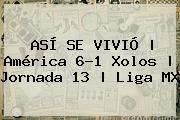 http://tecnoautos.com/wp-content/uploads/imagenes/tendencias/thumbs/asi-se-vivio-america-61-xolos-jornada-13-liga-mx.jpg America Vs Xolos. ASÍ SE VIVIÓ | América 6-1 Xolos | Jornada 13 | Liga MX, Enlaces, Imágenes, Videos y Tweets - http://tecnoautos.com/actualidad/america-vs-xolos-asi-se-vivio-america-61-xolos-jornada-13-liga-mx/