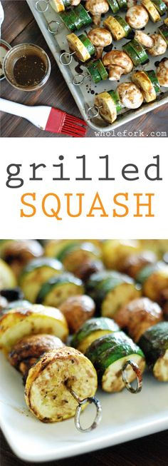 Zucchini, yellow squash and mushrooms brushed with a Mediterranean dressing and grilled to perfection! wholefork.com