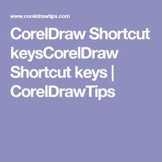CorelDraw Shortcut keysCorelDraw Shortcut keys | CorelDrawTips Corel Draw Tutorial, Coreldraw, Keys, Coral, Key