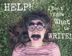 More than 25 ways to help you push through blogger's block and get writing