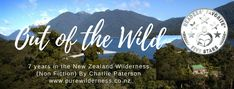 Out of the Wild: 7 years in the New Zealand Wilderness Nonfiction Books, Wilderness, New Zealand, National Parks, Track, Into The Wild, Runway, Track And Field, State Parks