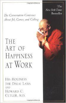 The Art of Happiness at Work - The Dalai Lama