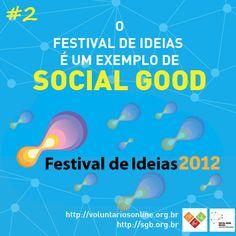 A parceria entre o Social Good Brasil e o Festival de Ideias é uma ação #socialgoodbr! http://voluntariosonline.tumblr.com/post/33646419591/festival-de-ideias