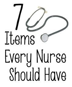 7 Items Every Nurse Should Have