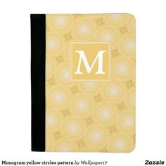 Shop Monogram yellow circles pattern padfolio created by Personalize it with photos & text or purchase as is! Circle Pattern, Pen Holders, Getting Organized, Circles, Create Your Own, Lemon, Monogram, Notes, Hands