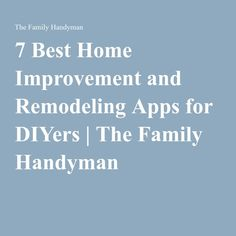 7 Best Home Improvement and Remodeling Apps for DIYers | The Family Handyman